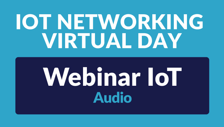 IoT Networking Virtual Day - Webinar